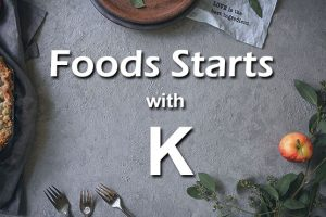 Foods That Start With K
